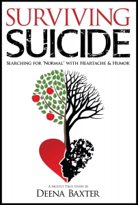 "SURVIVING SUICIDE – Searching for ""Normal"" with Heartache & Humor"